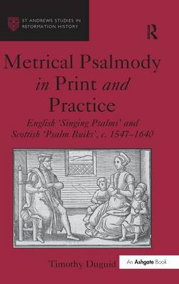 Metrical Psalmody in Print and Practice by Timothy Duguid