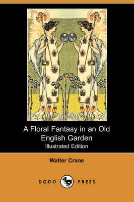 Floral Fantasy in an Old English Garden (Illustrated Edition) (Dodo Press) book