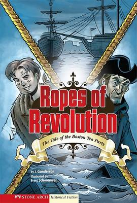 Ropes of Revolution by Jessica Gunderson