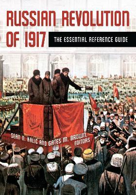 Russian Revolution of 1917 by Sean N. Kalic