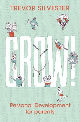 Grow! by Trevor Silvester