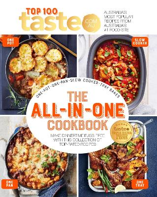 The All-in-One Cookbook: 100 top-rated recipes for one-pot, one-pan, one-tray and your slow cooker book