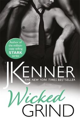 Wicked Grind by J. Kenner