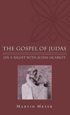 The Gospel of Judas by Marvin W Meyer