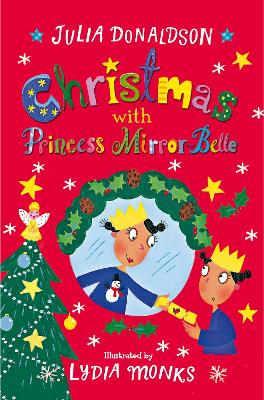 Christmas with Princess Mirror-Belle by Julia Donaldson