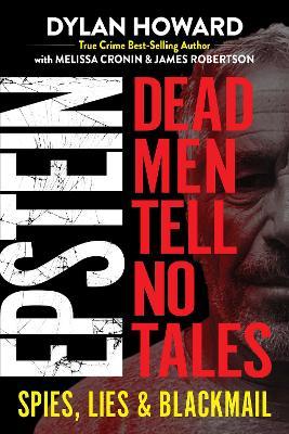 Epstein: Dead Men Tell No Tales by Dylan Howard