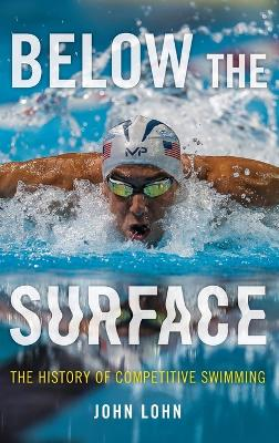 Below the Surface: The History of Competitive Swimming book