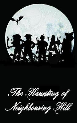 The Haunting of Neighbouring Hill Book 5 by Benjamin Robert Webb