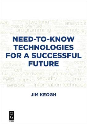 Need-to-Know Technologies for a Successful Future by Jim Keogh