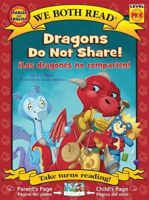 Dragons Do Not Share/ Los Dragones No Comparten ( We Both Read by D J Panec