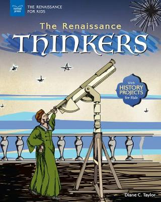The Renaissance Thinkers by Diane C. Taylor