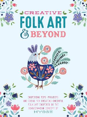 Creative Folk Art and Beyond book