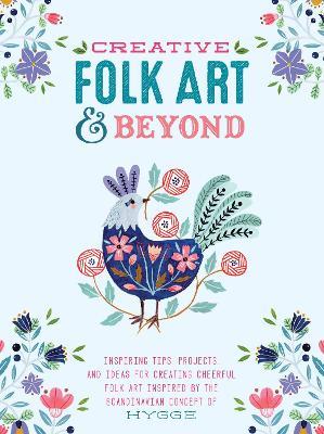 Creative Folk Art and Beyond by Flora Waycott
