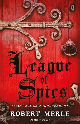 Fortunes of France 4: League of Spies by Robert Merle