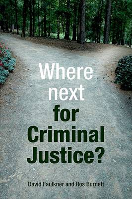 Where next for criminal justice? by David Faulkner