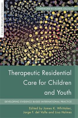 Therapeutic Residential Care for Children and Youth book