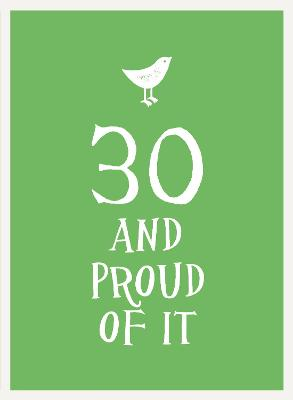 30 and Proud of It by