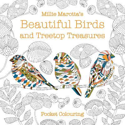 Millie Marotta's Beautiful Birds and Treetop Treasures Pocket Colouring by Millie Marotta