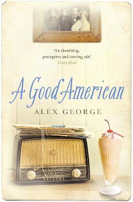 A A Good American by Alex George