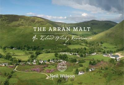 The Arran Malt by Neil Wilson