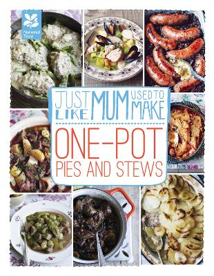 Just Like Mum Used to Make: One-pot Pies and Stews by Laura Mason