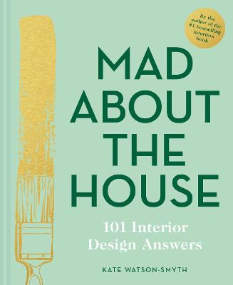 Mad About the House: 101 Interior Design Answers book