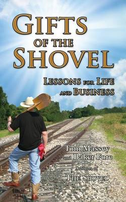 Gifts of the Shovel by Tom Massey