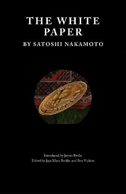 The White Paper by Satoshi Nakamoto