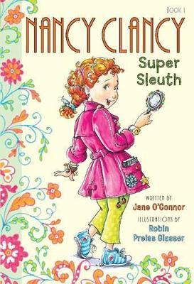 Fancy Nancy: Nancy Clancy, Super Sleuth by Jane O'Connor