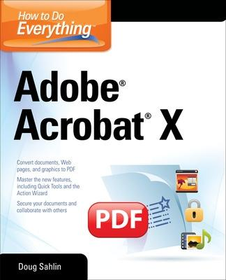 How to Do Everything Adobe Acrobat X by Doug Sahlin