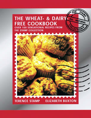 Wheat-and-Dairy-Free Cook Book by Terence Stamp & Elizabeth Buxton