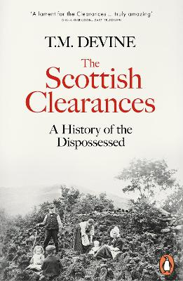The Scottish Clearances: A History of the Dispossessed, 1600-1900 book