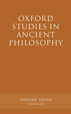 Oxford Studies in Ancient Philosophy XXVIII by David Sedley