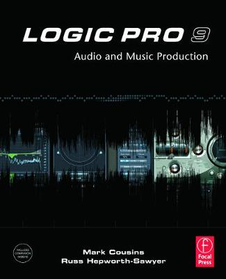 Logic Pro 9 by Mark Cousins