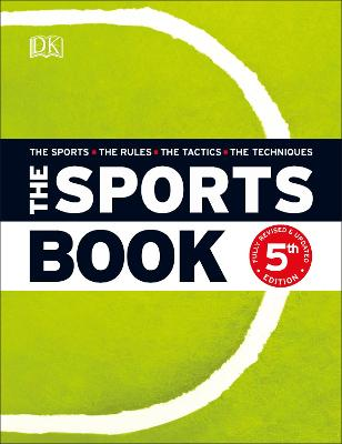 The Sports Book: The Sports*The Rules*The Tactics*The Techniques by DK