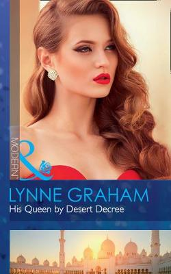 His Queen By Desert Decree by Lynne Graham