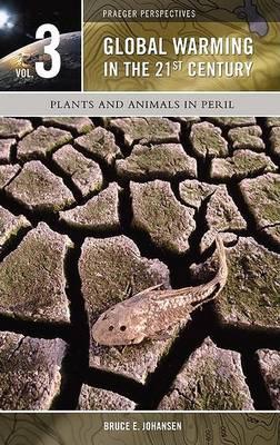 Global Warming in the 21st Century, Volume 3 by Bruce Elliott Johansen