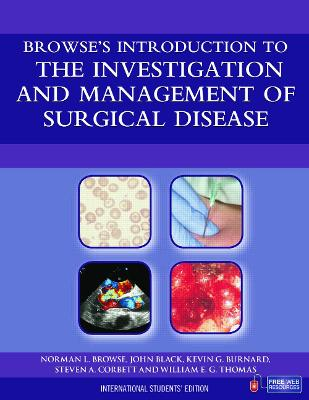 Browse's Introduction to the Investigation and Management of Surgical Disease by Professor of Surgery Norman L Browse