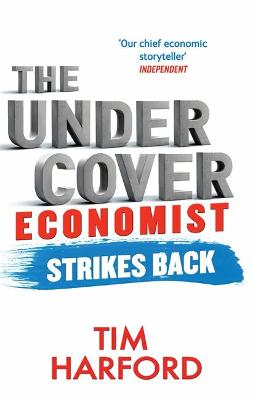 Undercover Economist Strikes Back by Tim Harford