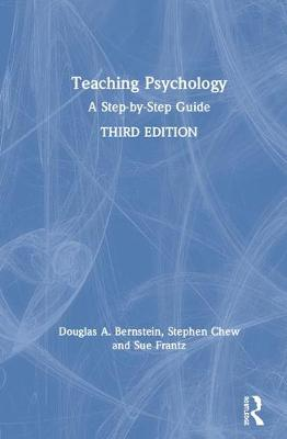 Teaching Psychology: A Step-by-Step Guide by Douglas A. Bernstein