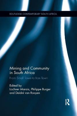 Mining and Community in South Africa: From Small Town to Iron Town book