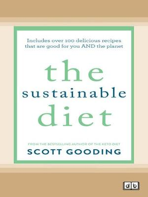 The Sustainable Diet by Scott Gooding