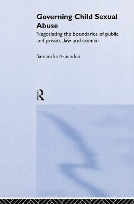 Governing Child Sexual Abuse by Samantha Ashenden