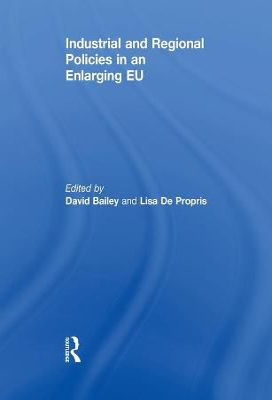 Industrial and Regional Policies in an Enlarging EU by David Bailey