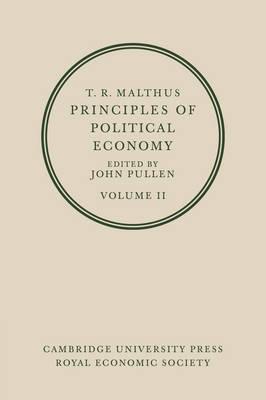 T. R. Malthus: Principles of Political Economy: Volume 2 by T. R. Malthus