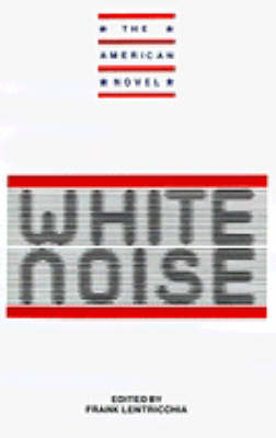 New Essays on White Noise by Frank Lentricchia