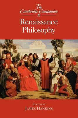 The Cambridge Companion to Renaissance Philosophy by James Hankins