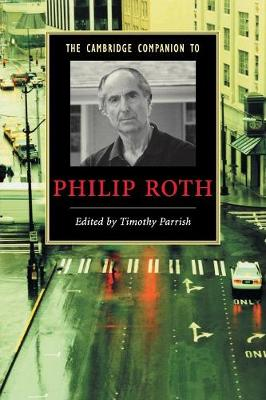 The Cambridge Companion to Philip Roth by Timothy Parrish