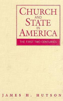 Church and State in America by James H. Hutson