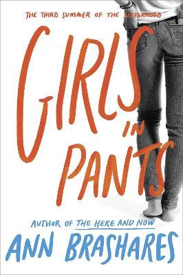 Girls in Pants by Ann Brashares